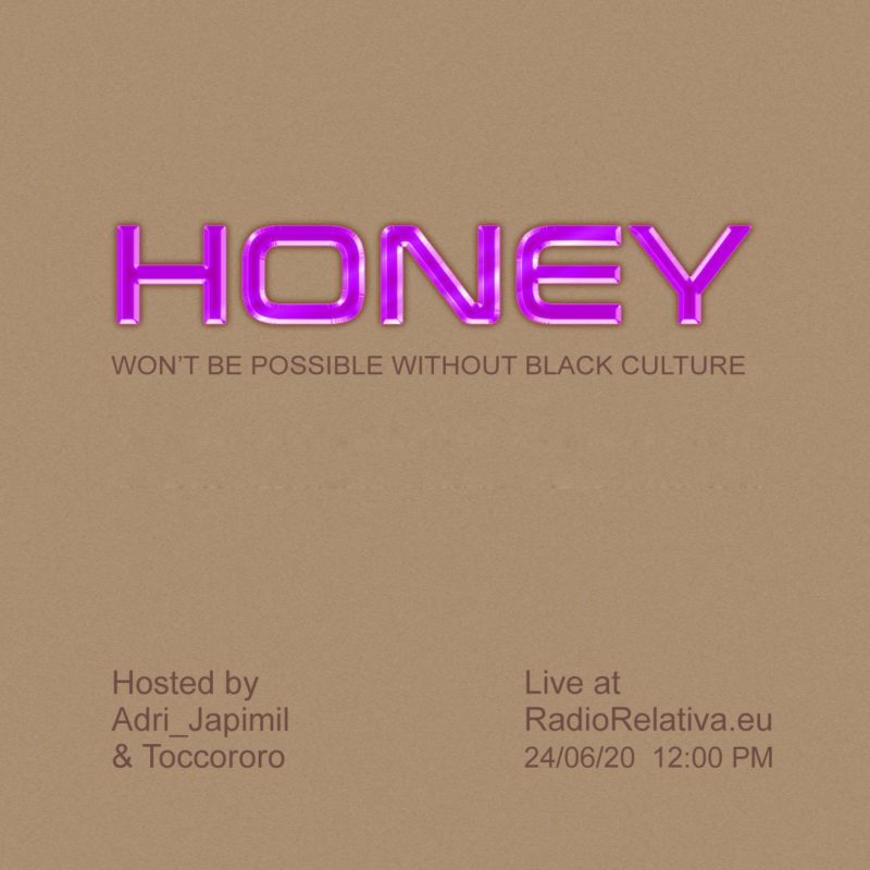 HONEY: BLACKLIVESMATTER show on Radio Relativa